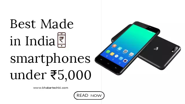 Best Made in India Mobiles under 5,000 with Price June 2020 | Indian Brand Phones | khabartechki.com
