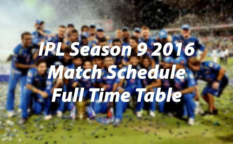 ipl season 9 2016 full match schedule