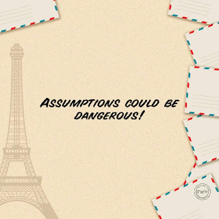 assumption is the root of all heartache
