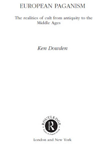 Cover of Ken Dowden's Book European Paganism The Realities of Cult from Antiquity to the Middle Ages