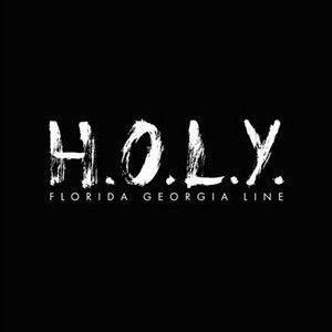 Baixar H.O.L.Y. - Florida Georgia Line