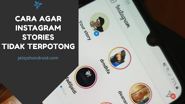 Cara Agar Instagram Storie Tidak Terpotong