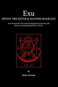 Cover of Denise Alvarado's Book Exu, Divine Trickster and Master Magician