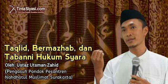 Taqlid, Bermazhab, dan Tabanni Hukum Syara