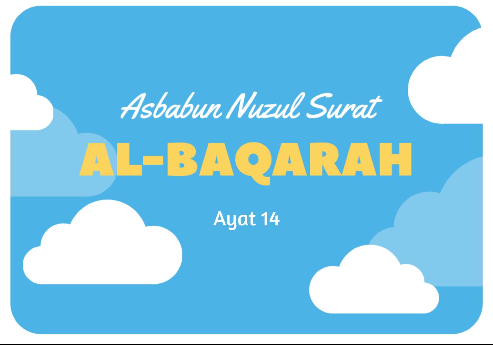 asbabun nuzul surat al baqarah ayat 14, asbabun nuzul, sebab turunnya albaqarah 14, albaqarah 14