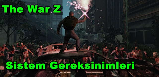 The War Z PC Sistem Gereksinimleri