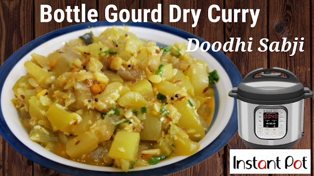 Instant Pot Bottle Gourd Dry Curry