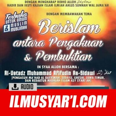 [AUDIO] Ber-Islam Antara Pengakuan dan Pembuktian - Ustadz Muhammad Afifuddin