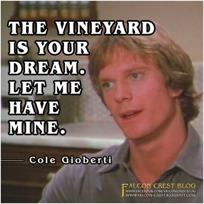 #003_Cole_The Vineyard is your dream_Falcon Crest