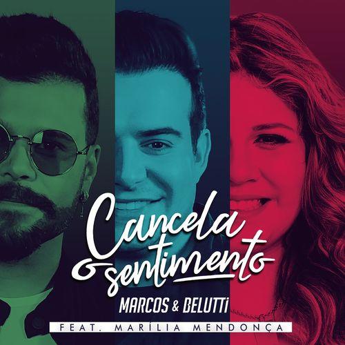 Cancela o Sentimento - Marcos & Belutti, Marília Mendonça