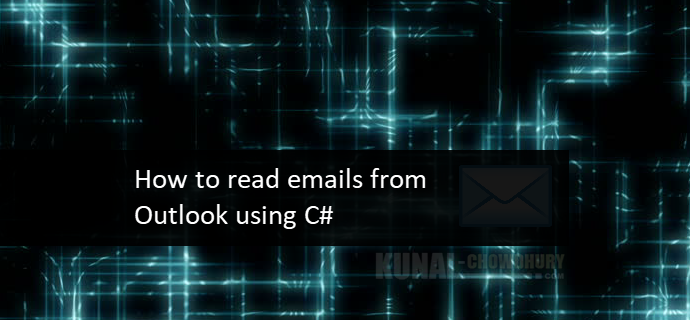 Here's how to read emails from Outlook using C# (www.kunal-chowdhury.com)