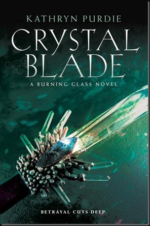 Crystal Blade  (Burning Glass #2)