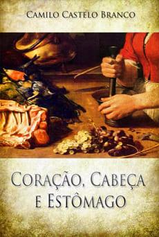 Coração, Cabeça e Estômago - Camilo Castelo Branco