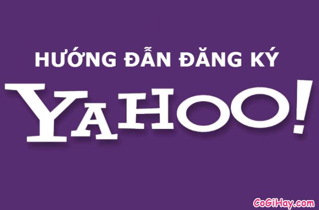 Đăng Ký Yahoo Mail – Hướng dẫn Lập nick Yahoo