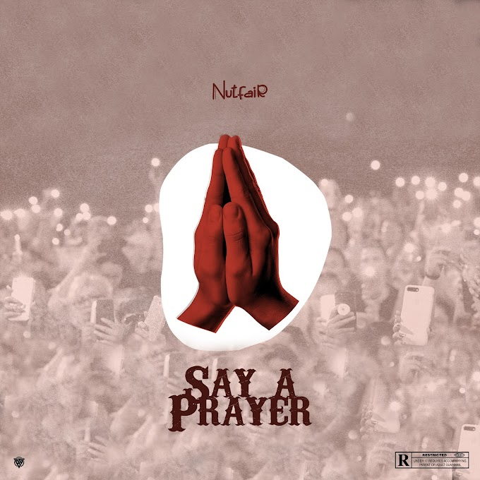 Nut Fair - Say A Prayer
