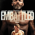 """REVIEW OF AMAZON PRIME VOD """"EMBATTLED"""", A MARTIAL ARTS DRAMA ABOUT A FATHER & SON FIGHTING EACH OTHER ON THE RING"""