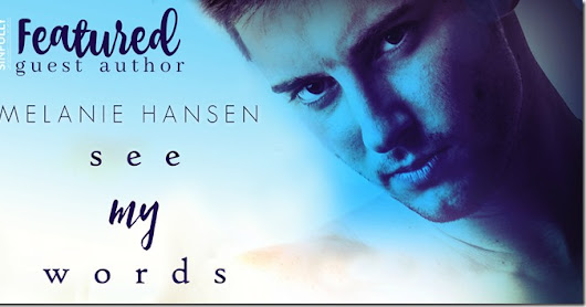 Featured Guest Author: See My Words by Melanie Hansen with Guest Post, Exclusive Excerpt & Giveaway