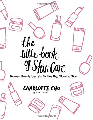 Free Download Books - The Little Book of Skin Care: Korean Beauty Secrets for Healthy, Glowing Skin