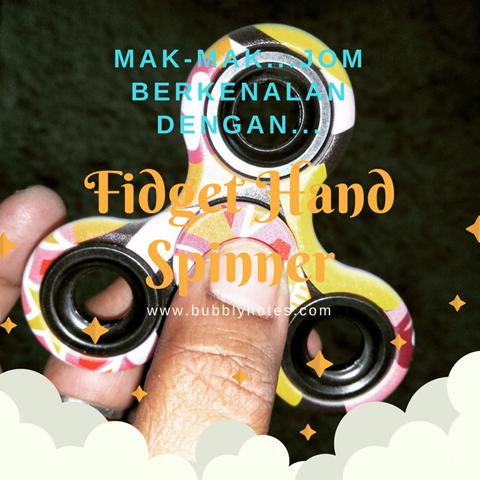MAK-MAK... JOM BERKENALAN DENGAN FIDGET HAND SPINNER