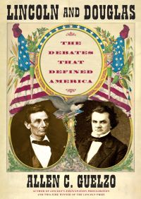 Lincoln and Douglas By Allen C. Guelzo