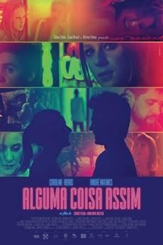 Baixar Filme Alguma Coisa Assim (2018) Nacional Torrent Grátis