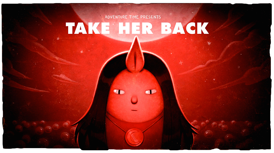 Hora de Aventura: Take Her Back Pt.6