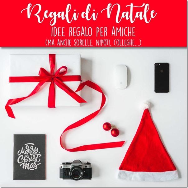 10 Idee Regalo di Natale per amiche - 2018 - Café Creativo - Idee