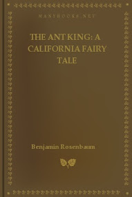 Cover of Benjamin Rosenbaum's Book The Ant King A California Fairy Tale