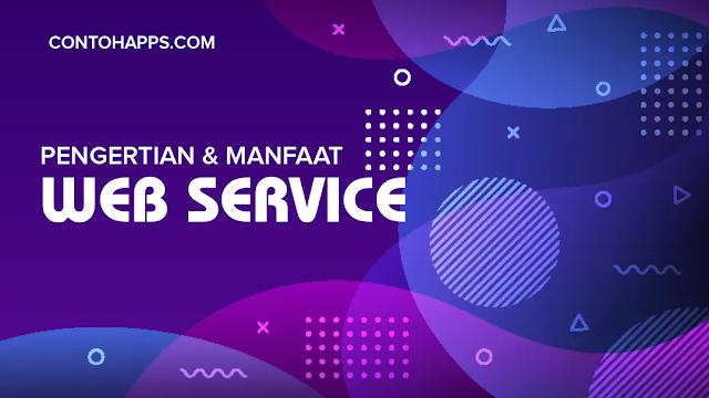 Pengertian Web Service beserta Manfaatnya