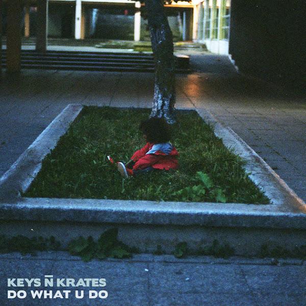 Keys N Krates - Do What U Do - Single Cover