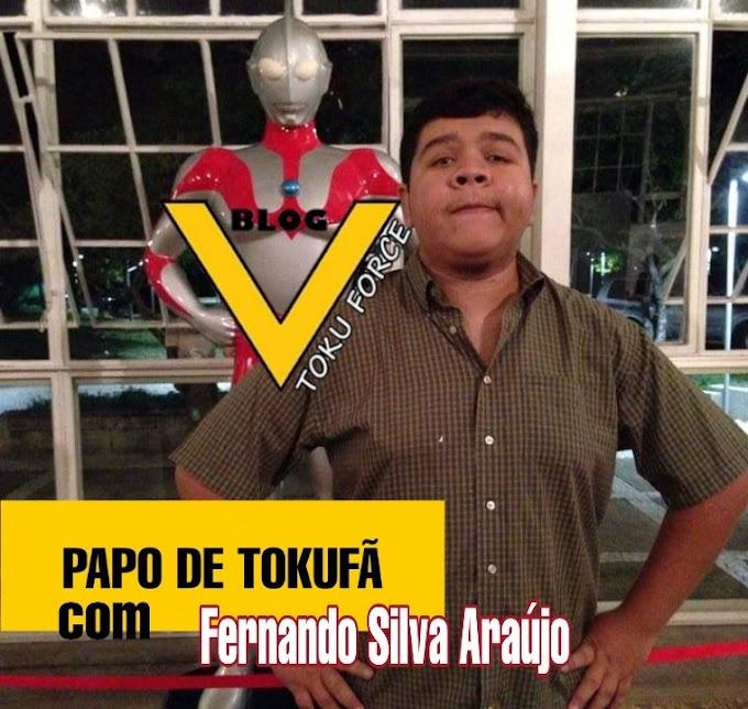 Papo de Tokufã: Com Fernando Silva Araújo