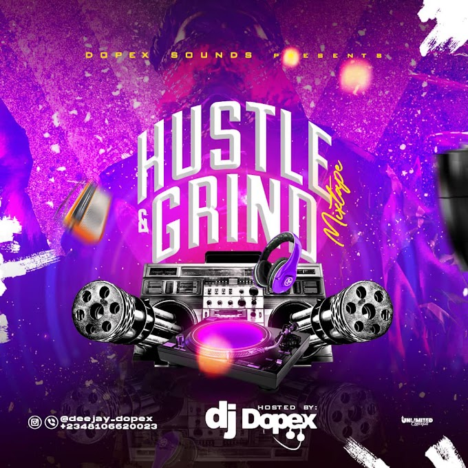 Dj dopex - Hustle and Grind Mixtape