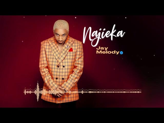 AUDIO : Jay Melody - Najieka   Mp3 DOWNLOAD