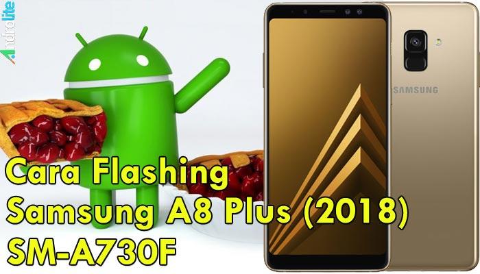 Cara Flashing Samsung Galaxy A8 Plus SM-A730F