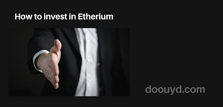 How to invest in Etherium