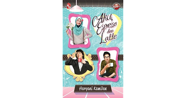 Aku Espresso dan Latte oleh Haryani Kamilan