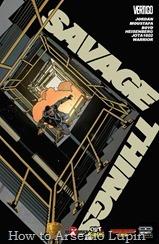 Actualización 24/02/2018: Heisenberg, Jota1602, Warrior y Letho en alianza How To Arsenio Lupin, Infinity Comics, Outsiders, Thunderbolt Corps y Prix Comics presentan los numeros 5, 6, 7 y 8 de Savage Things, finalizando así la miniserie.