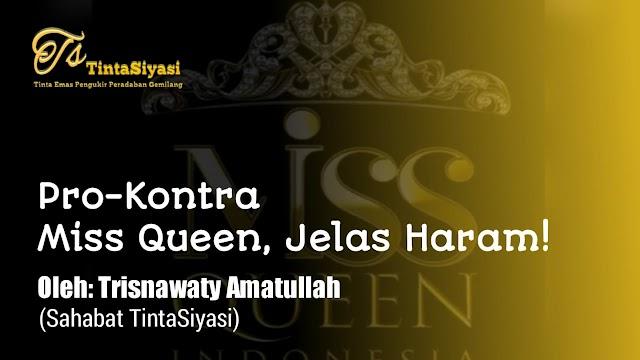 Pro-Kontra Miss Queen, Jelas Haram!