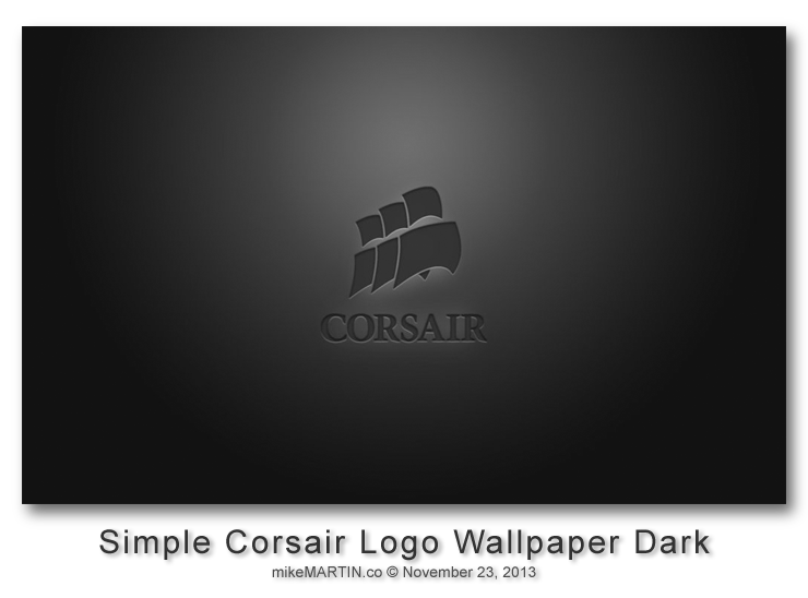 http://mikemartin1200.deviantart.com/art/Simple-Corsair-Logo-Wallpaper-Dark-415298651
