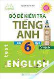 [ File word ] Bộ đề kiểm tra tiếng Anh 6 tập 1 - Thu Huế (có đáp án + Audio)