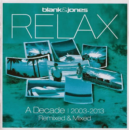 Blank & Jones - Relax: A Decade 2003-2013 Remixed & Mixed [2CDs] (2013)