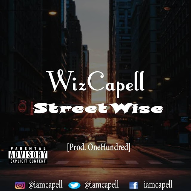 Wizcapell - Streetwise (Prod. By One hundred )