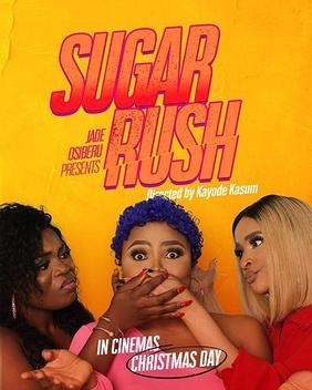[Nollywood] Sugar Rush - DOWNLOAD HERE