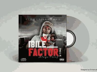 [EP]: Alaye Proof – Ibile Factor   @Loriroof247