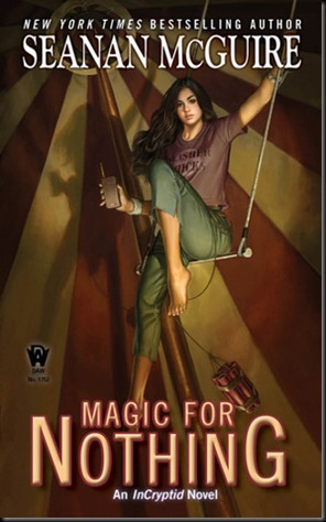 Magic for Nothing  (InCryptid #6) by Seanan McGuire