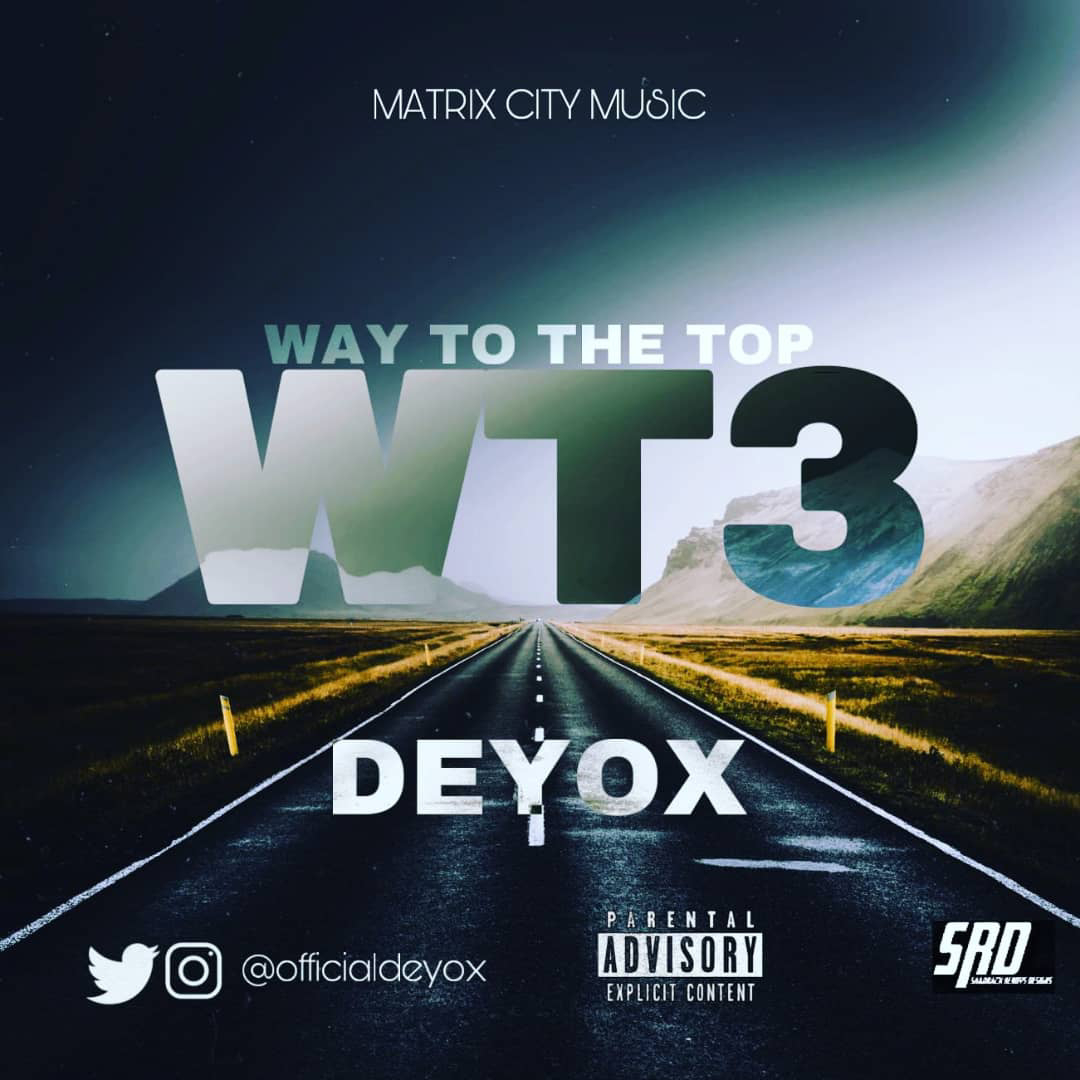 MUSIC + LYRICS : Deyox - WT3[Way to the top]-mixed by skobeats