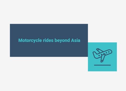 Motorcycle rides beyond Asia