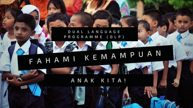Dual Language Programme (DLP)–Fahami Kemampuan Anak Kita! (4)