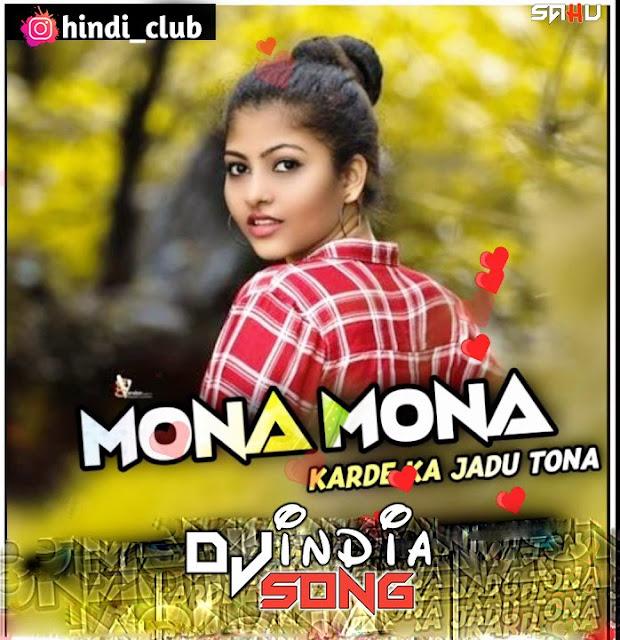 Mona Mona Kar De Jadu Tona Dj Song