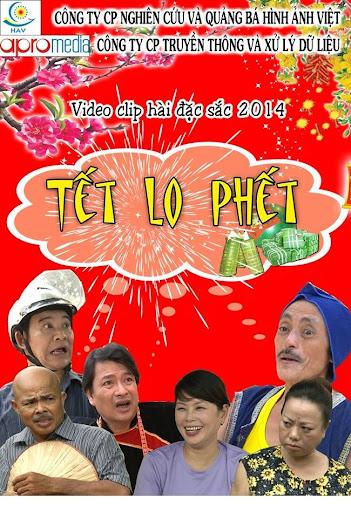 Hài Kịch – Tết Lo Phết - Hài Tết 2014